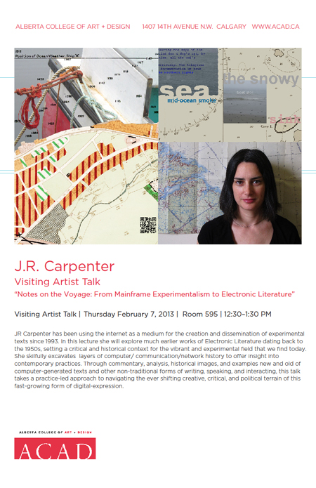J. R. Carpenter || Visiting Artists Talk || ACAD || February 2013