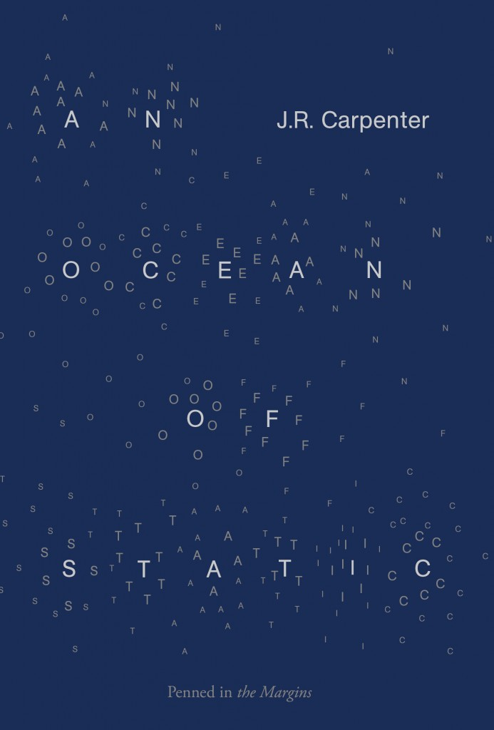 An Ocean of Static || J. R. Carpenter